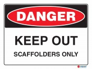 1029 Keep Out Scaffolders Only
