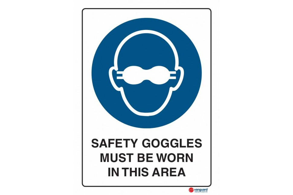 2005 Safety Goggles Must Be Worn In This Area