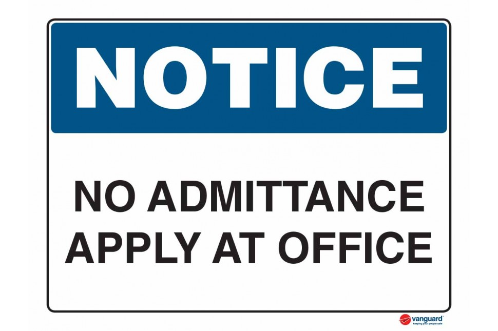 5014 No Admittance Apply At Office