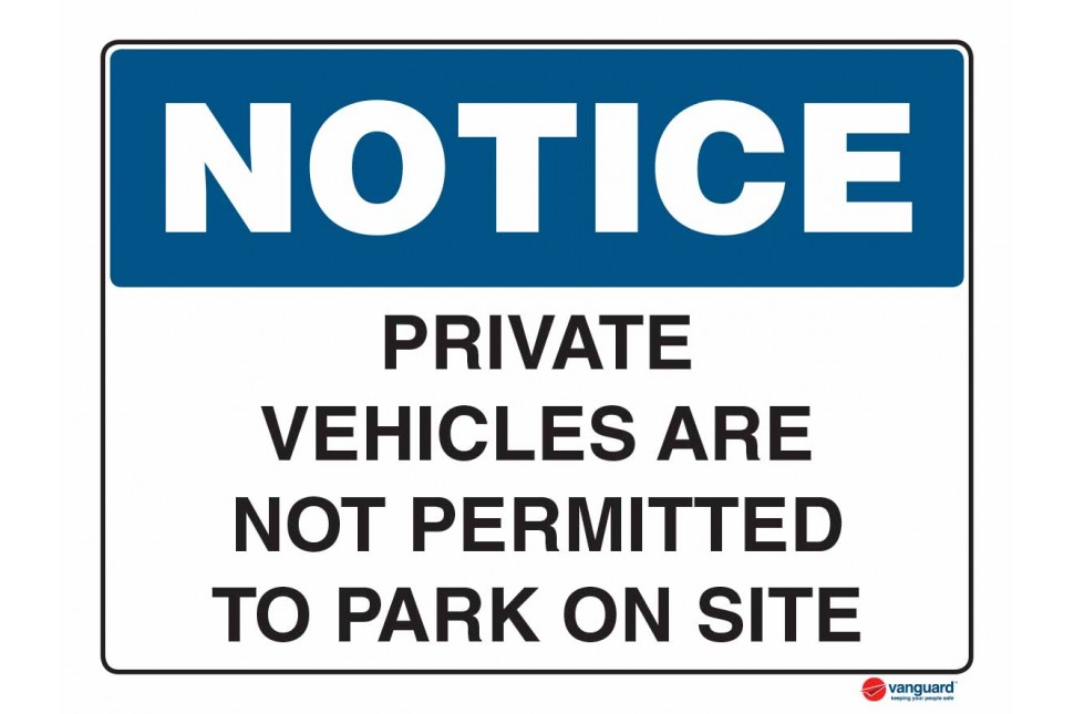 5023 Private Vehicles Are Not Permitted To Park On Site