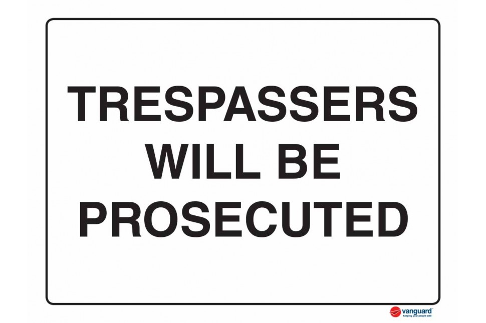 5227 Trespassers Will Be Prosecuted