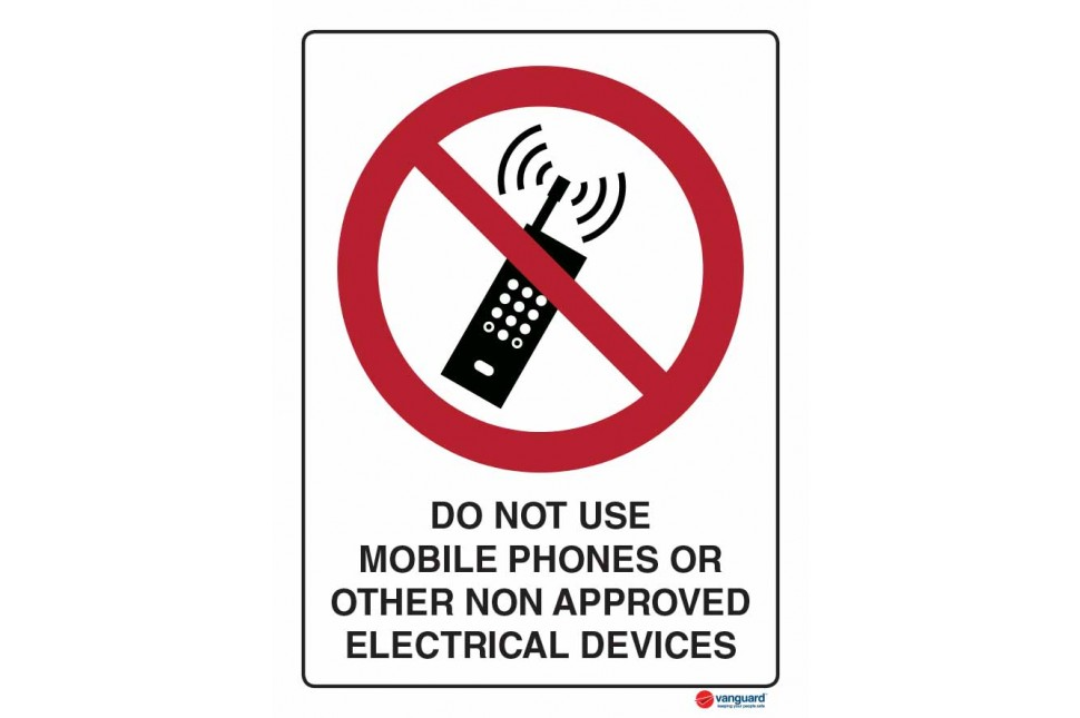 3007 Do Not Use Mobile Phones Or Other Non Approved Electrical Devices