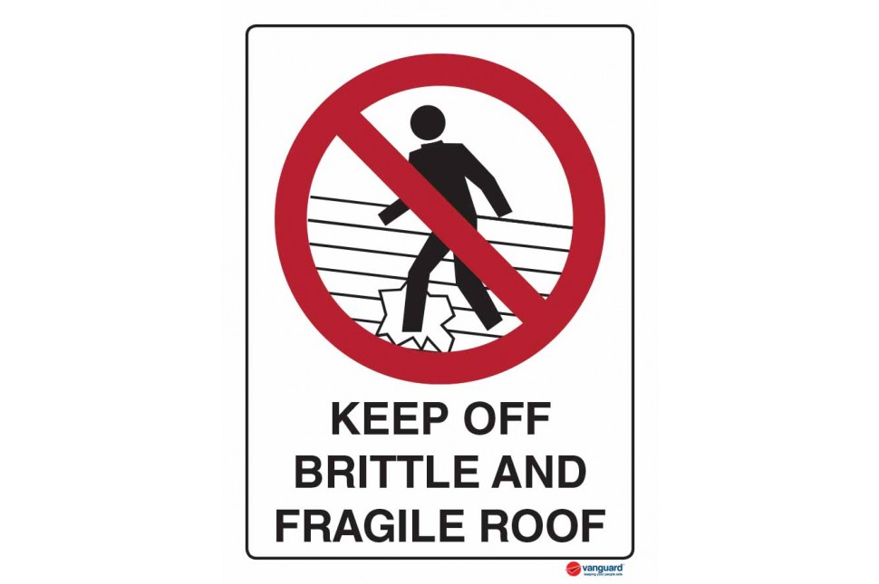 3020 Keep Off Brittle And Fragile Roof