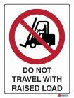 3006 Do Not Travel With Raised Load