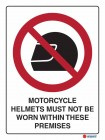 3022 Motorcycle Helmets Must Not Be Worn Withing These Premises