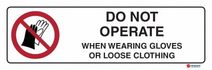 3303 Do Not Operate When Wearing Gloves Or Loose Clothing
