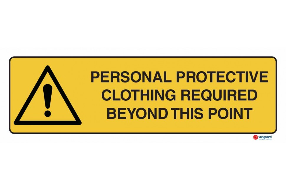 4312 Personal Protective Clothing Required Beyond This Point
