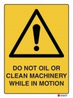 4029 Do Not Oil Or Clean Machinery While In Motion