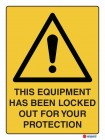 4077 This Equipment Has Been Locked Out For Your Protection
