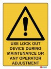 4084 Use Lock Out Device During Maintenance Or Any Operator Adjustment