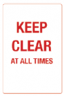 Keep Clear at all times PVC Sign