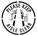 Please keep aisle clear