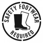 Safety Footwear Required